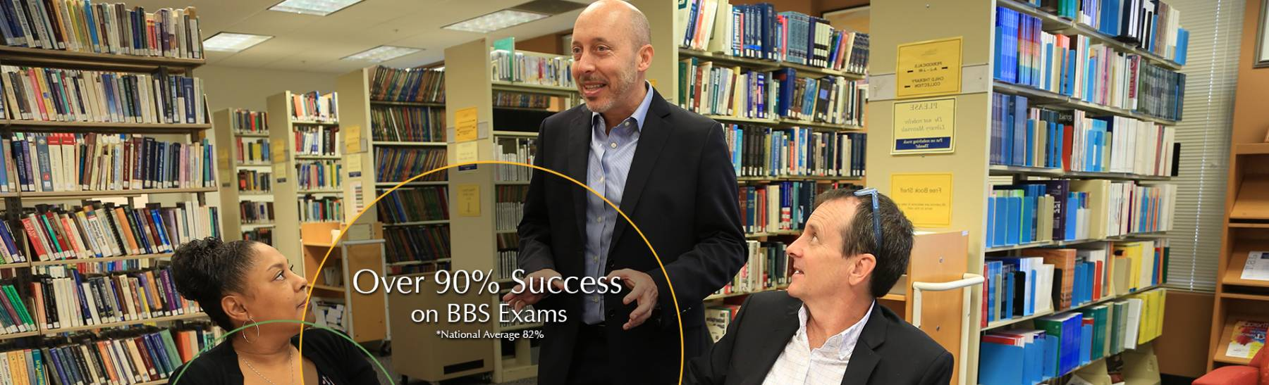 Over 90% success on BBS exams.