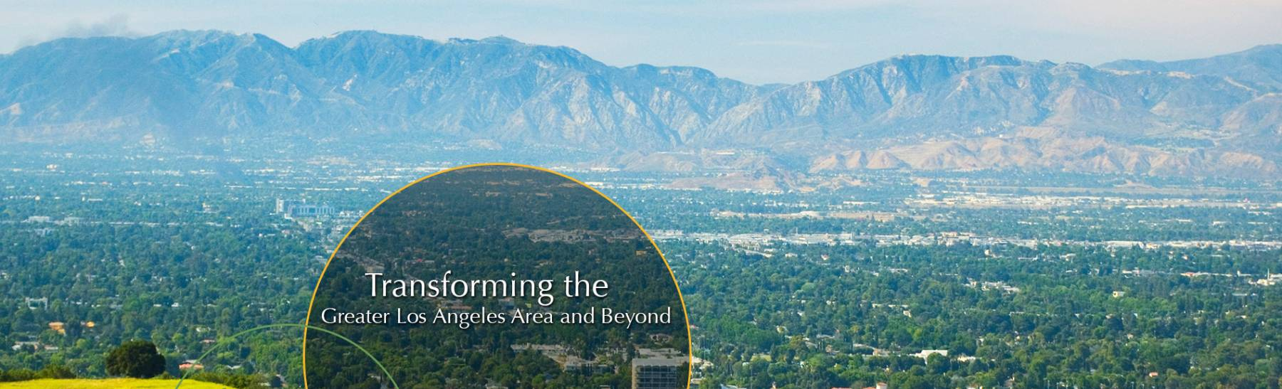 Transforming the greater Los Angeles area and beyond.